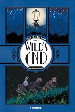 Wild's end. Volume 1, Premières lueurs