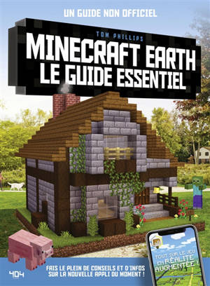 Minecraft Earth, le guide essentiel : un guide non officiel