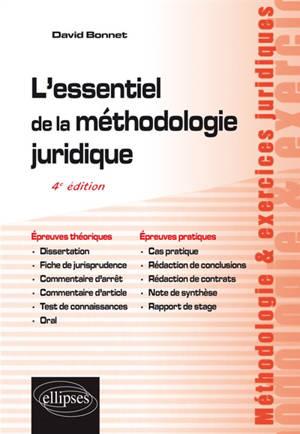 L'essentiel de la méthodologie juridique : épreuves théoriques, épreuves pratiques