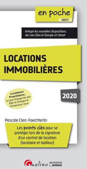 Locations immobilières 2020 : les points clés pour se protéger lors de la signature d'un contrat de location (locataire et bailleur)