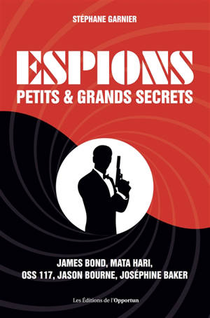 Espions : petits & grands secrets