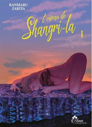 L'oiseau de Shangri-la. Volume 1