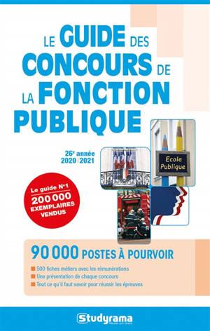 Le guide des concours de la fonction publique : 2020-2021