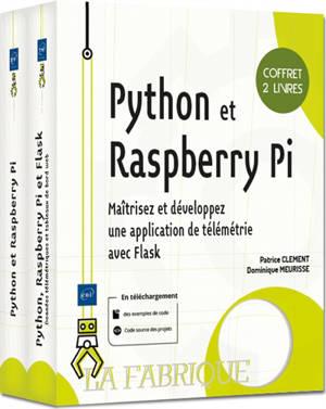 Python et Raspberry Pi : maîtrisez et développez une application de télémétrie avec Flask : coffret 2 livres