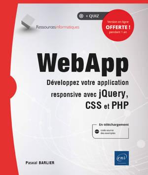 Web App : développez votre application responsive avec JavaScript, CSS et PHP