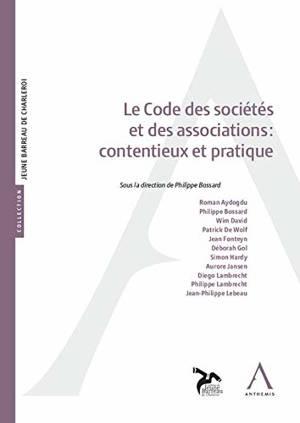 Le Code des sociétés et des associations : contentieux et pratique : actes du colloque organisé par la Conférence du Jeune barreau de Charleroi le 5 décembre 2019