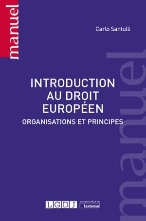Introduction au droit européen : organisations et principes