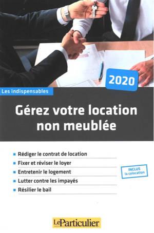 Gérez votre location non meublée : 2020