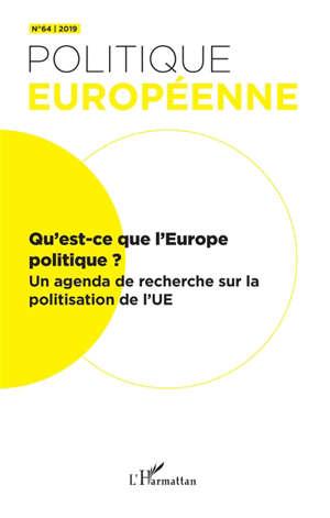 Politique européenne. n° 64, Qu'est-ce que l'Europe politique ? : un agenda de recherche sur la politisation de l'UE