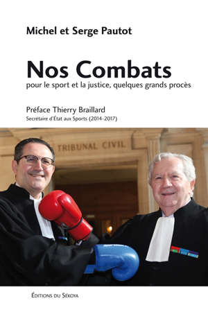 Nos combats : pour le sport et la justice, quelques grands procès
