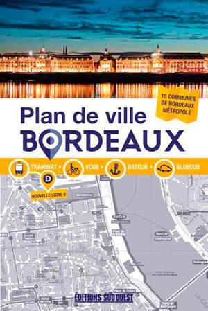 Bordeaux : plan de ville : tramway, Vcub, Batcub, Bluecub, 15 communes de Bordeaux Métropole