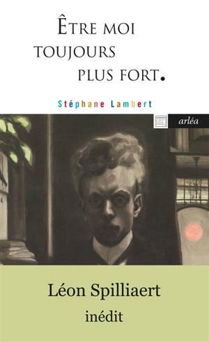 Etre moi toujours plus fort : les paysages intérieurs de Léon Spilliaert