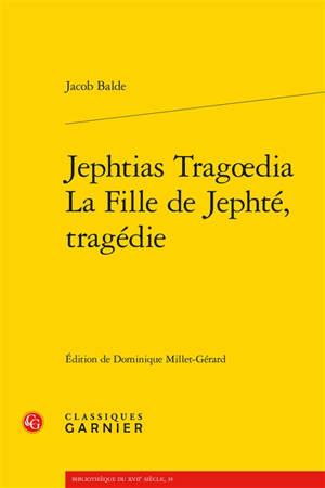 Jephtias Tragoedia = La fille de Jephté, tragédie