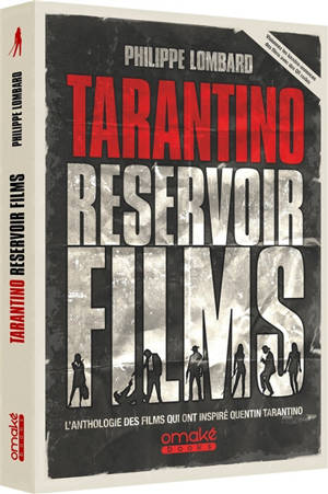 Tarantino reservoir films : l'anthologie des films qui ont inspiré Quentin Tarantino