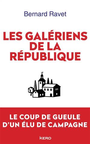 Les galériens de la République : le coup de gueule d'un élu de campagne