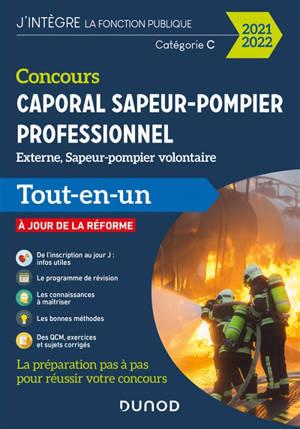 Concours caporal sapeur-pompier professionnel : exterme, sapeur-pompier volontaire, catégorie C : tout-en-un 2021-2022