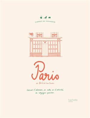 Paris : carnet d'adresses, de notes et d'activités du voyageur parisien