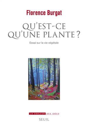 Qu'est-ce qu'une plante ? : essai sur la vie végétale