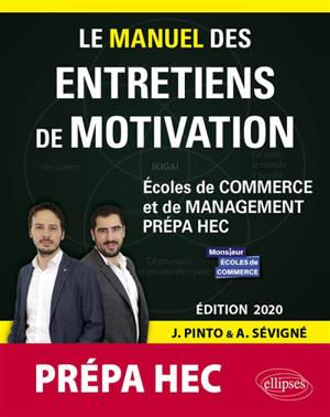 Le manuel des entretiens de motivation prépa HEC : écoles de commerce et de management, prépa HEC : concours aux écoles de commerce