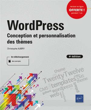 WordPress : conception et personnalisation des thèmes