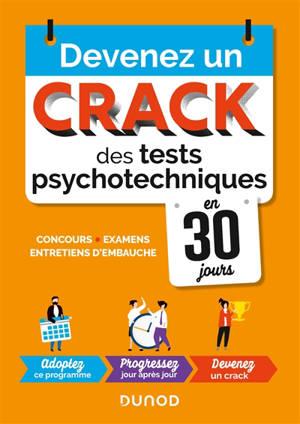 Devenez un crack des tests psychotechniques en 30 jours : concours, examens, entretiens d'embauche