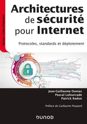 Architectures de sécurité pour Internet : protocoles, standards et déploiement