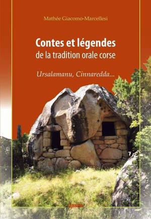 Contes et légendes de la tradition orale corse : Ursalamanu, Cinnaredda... : suivi de comptines, recueillis dans l'Alta Rocca et l'extrême Sud