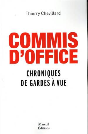 Commis d'office : chroniques de gardes à vue