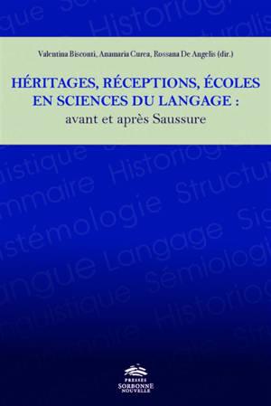 Héritages, réceptions, écoles en sciences du langage : avant et après Saussure