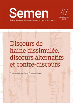Semen, nouvelle série. n° 47, Discours de haine dissimulée, discours alternatifs et contre-discours