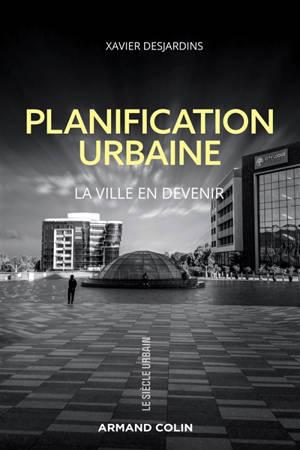 Planification urbaine : la ville en devenir