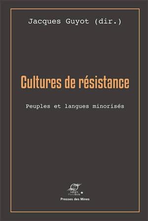 Cultures de résistance : peuples et langues minorisés