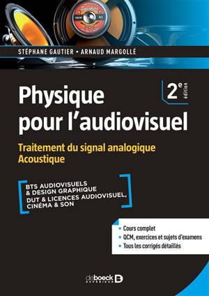 Physique pour l'audiovisuel, Traitement du signal analogique, acoustique : BTS audiovisuels & design graphique, DUT & licences audiovisuel, cinéma & son