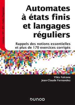 Automates à états finis et langages réguliers : rappels des notions essentielles et plus de 170 exercices corrigés