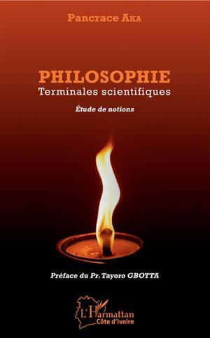 Philosophie : terminales scientifiques : étude de notions