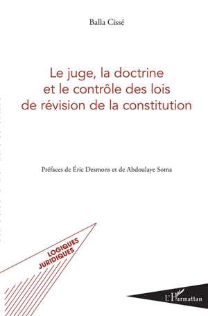 Le juge, la doctrine et le contrôle des lois de révision de la Constitution