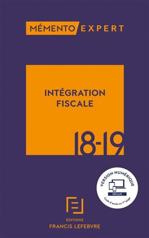 Intégration fiscale 18-19 : résultat d'ensemble, restructurations, déclarations, conventions