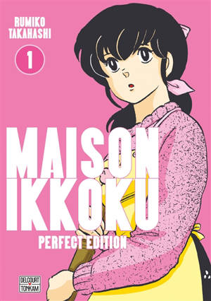 Maison Ikkoku : Juliette, je t'aime. Volume 1