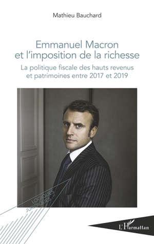 Emmanuel Macron et l'imposition de la richesse : la politique fiscale des hauts revenus et patrimoines entre 2017 et 2019