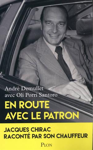 En route avec le patron : Jacques Chirac raconté par son chauffeur