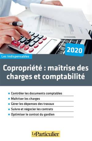 Copropriété : maîtrise des charges et comptabilité : 2020