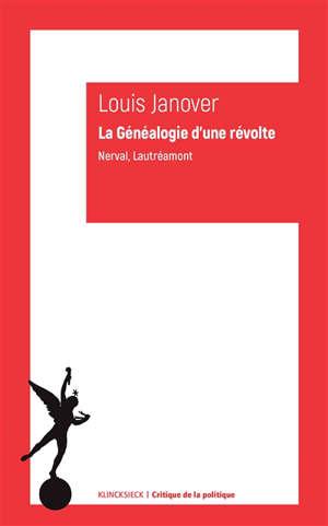 La généalogie d'une révolte : Nerval, Lautréamont