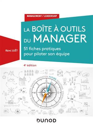 La boîte à outils du manager : 51 fiches pratiques pour piloter son équipe