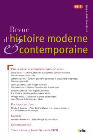 Revue d'histoire moderne et contemporaine. n° 66-4, Circulations et contrôles, XVIIIe-XXe siècle