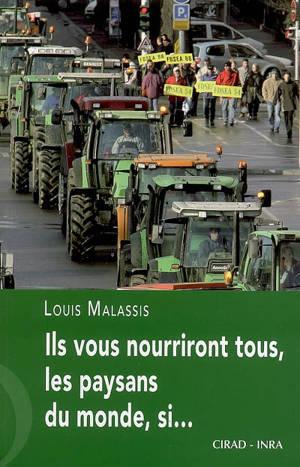 Ils vous nourriront tous, les paysans du monde, si...