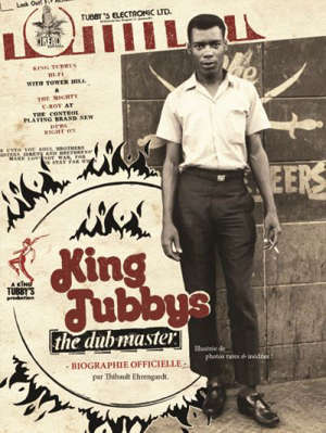 King Tubby : the dub master : biographie officielle