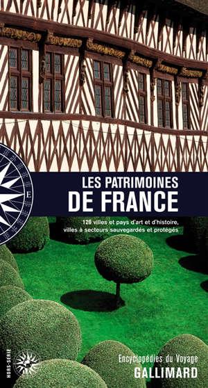 Les patrimoines de France : 126 villes et pays d'art et d'histoire, villes à secteurs sauvegardés et protégés