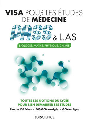 Visa pour les études de médecine, Pass & L.AS : biologie, maths, physique, chimie : toutes les notions du lycée pour bien démarrer ses études
