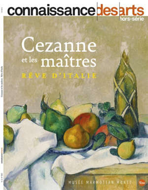 Cézanne et les maîtres : rêve d'Italie : musée Marmottan Monet