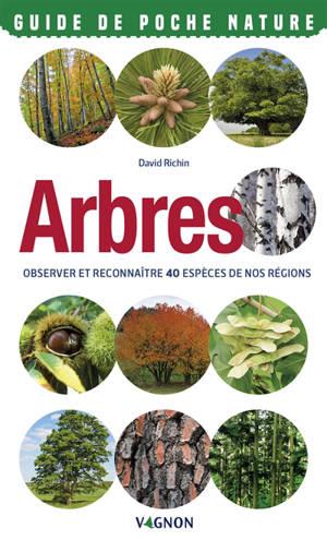 Arbres : observer et reconnaître 40 espèces de nos régions
